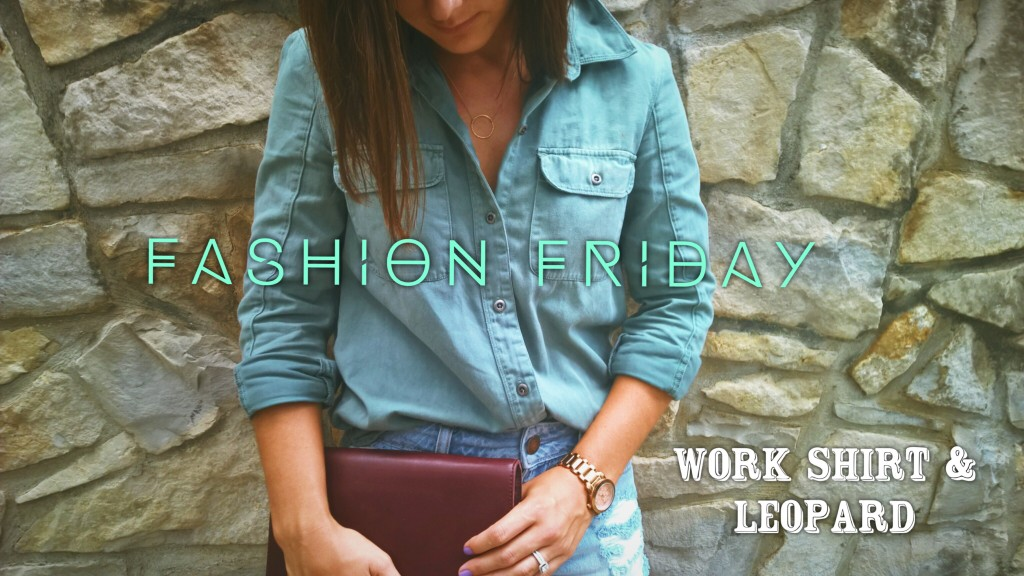 Fashion Friday- Work shirt and Leopard Cover